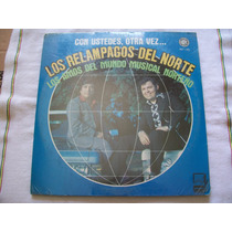 Con Ustedes Otra Vez Los Relampagos Del Norte. Disco L.p.