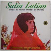Orq. De Federico Ramirez / Satin Latino 1 Disco Lp Vinilo