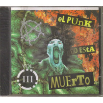 El Punk No Esta Muerto - Vol. 3 ( Punk Rock Hardcore ) Cd