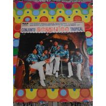 Conjunto Acapulco Tropical Lp 1974 Cumbia Guerrerense