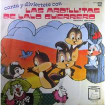 Las Ardillitas De Lalo Guerrero - Canta Y Diviertete Con Lp