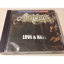 Aventura Love & Hate Cd Usado Importado Republica Dominicana