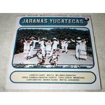 Disco Lp Jaranas Yucatecas - Musica Tradicional Yucateca -