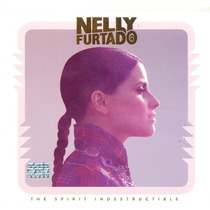 Nelly Furtado / The Spirit Indestructible / Disco Cd /