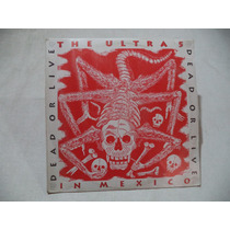 Ultra 5 Dead Or Live In Mexico 1992 Lp Mexicano Sellado Nuev