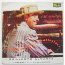 Guillermo Alvarez Y Su Comoda De Alambres 1 Disco Lp Vinilo