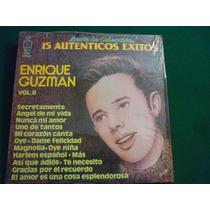 Enrique Guzman 15 Autenticos Exitos Vol Ii Bien Cuidado