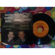 Marco Antonio Muñiz Y Rafael Hernandez Lp 45rpm