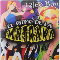 Cd Disco Compacto 12/60 Boy El Ritmo De La Matraca