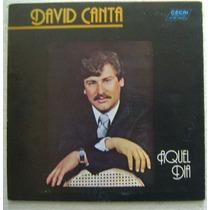 David Canta / Aquel Dia 1 Disco Lp Vinilo