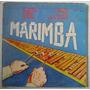 Marimba Lira De Chiapas / Al Son 1 Disco Lp Vinilo
