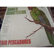 Lp Trio Pescadores, Sones Huastecos, Envio Gratis