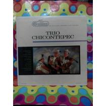 Trio Chicontepec Lp La Malagueña, El Caimán, La Polla Pinta.