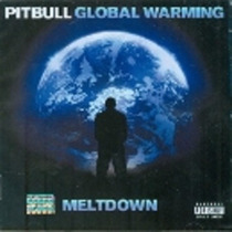 Global Warming Meltdown Pitbull