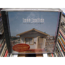 Lone Justice This World Is Not My Home Cd New Imp Hard Rock