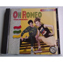 Oh Romeo These Memories The Best Cd O Records 1996