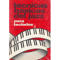 Técnicas Básicas De Jazz Para Teclados, Piano - Libro