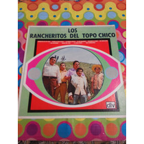 Los Rancheritos Del Topo Chico Lp Amorcito De Mi Vida.