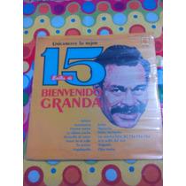 Bienvenido Granda Lp 15 Éxitos De Pegue 1982