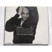 Miguel Bose - They´re Only Words/ Si Tu No Vuelves (ingles)