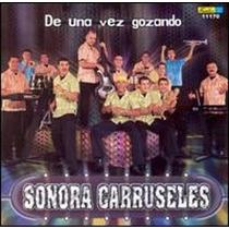 Cd Sonora Carruseles De Una Vez Gozando