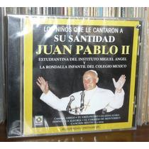 Los Niños Que Le Cantaron A Su Santidad Juan Pablo Ii Cd
