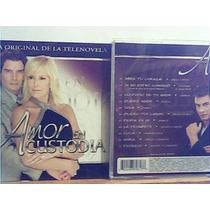 Cd - Amor Es Custodia (de La Original Telenovela)