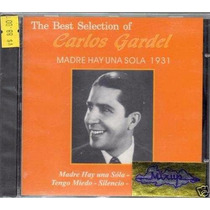 The Best Selection Of Carlos Gardel Madre Hay Una Sola