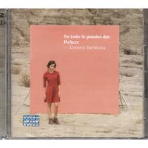 Ximena Sariñana No Todo Lo Puedes Dar Deluxe. 2 Cd´s Nuevo