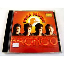 Bronco / Pura Sangre Cd Bmg Ariola 1993