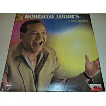 Lp Roberto Torres / Y Sigo Criollo