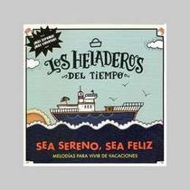 Heladeros Del Tiempo Los Sea Sereno... Sea Feliz Cd Nuevo