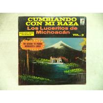 Cumbiando Con Mi Raza Los Luceritos De Michoacan Lp Mexico