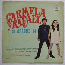Carmela Y Rafael / Apache 14 1 Disco Lp Vinilo