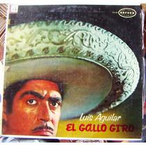 Bolero, Luis Aguilar, El Gallo Giro, Lp 12´, Hecho En México