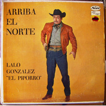 Bolero, Lalo Gonzalez Piporro , Arriba El Norte, Lp12´,