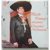 Placido Domingo Interpreta Canciones Mexicanas 1 Disco Lp