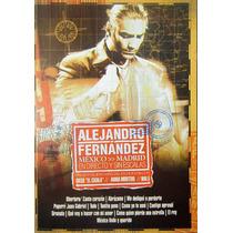Alejandro Fernandez - México Madrid Directo Sin Escalas Dvd
