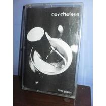 Corcholata- Cómo Quieras Cassette Nacional