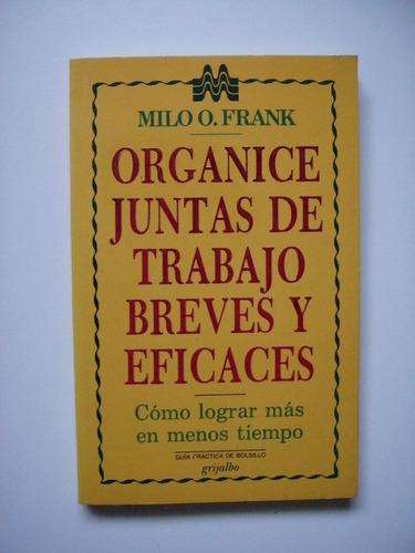 Organice Juntas De Trabajo Breves Y Eficaces - Frank - Maa