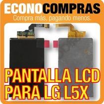 Pantalla Lcd Para Lg L5x Display 100% Nuevo!!!!!!!!!!!!!!!!!
