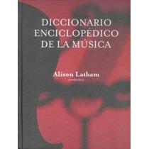 Diccionario Enciclopedico De La Música ¿ Libro