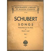 Schubert Songs Transcritas Para Piano Por Franz Liszt Book I