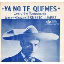 Ya No Te Quemes Ernesto Juarez