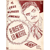 A Buscar La Muerte Jose Alfredo Jimenez