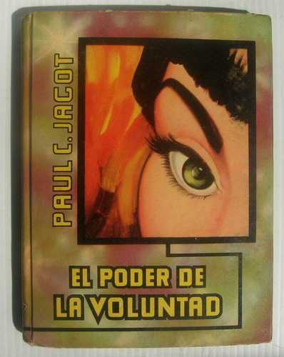 - paul-c-jagot-el-poder-de-la-voluntad-libro-mexicano-1955-3493-MLM4193613576_042013-O