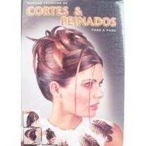 Cortes Y Peinados . Libro Para Estilistas Y Aficionados