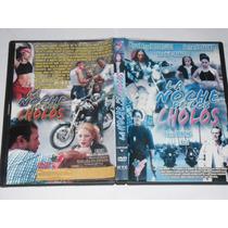 La Noche De Los Cholos Pel. Mexicana Dvd