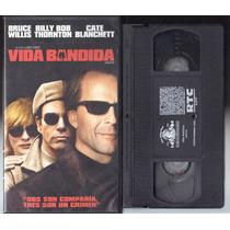 Pelicula Vhs Vida Bandida, Con Bruce Willis