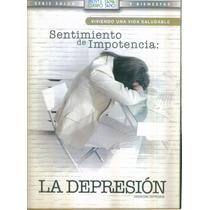 Sentimiento De Impotencia: La Depresion. Formato Dvd